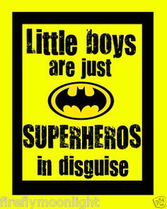 I believe it ..... I experience the wonder of small superheroes daily! Love my grandsons!