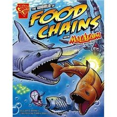 The World of Food Chains with Max Axiom, Super Scientist (Graphic Science series) (Graphic Library: Graphic Science)