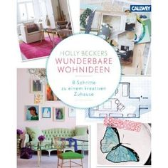 "My German book is ready for pre-order - so exciting! ""Holly Beckers wunderbare Wohnideen: 8 Schritte zu einem kreativen Zuhause"" - Yay!"