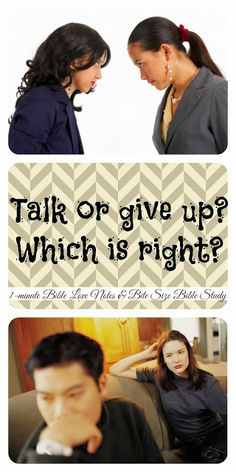 TALK OR GIVE UP: handling difficult relationships. A 5 minute Bible study, all passages included.