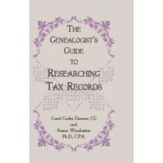 The Genealogist's Guide to Researching Tax Records  by Carol Cook Darrow and Susan Winchester
