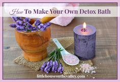 How To Make Your Own Detox Bath