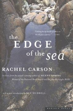 The Edge of the Sea - Rachel Carson, Sue Hubbell marine biology, books, biolog scienc, worth read, seas, book worth, book read, the edge, rachel carson