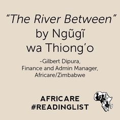 ngugi wa thiong o notes on the river between Primary sources ngugi wa thiong'o, select bibliography weep not, heinemann, child, 1964 london, the river between, london, heinemann, 1965.