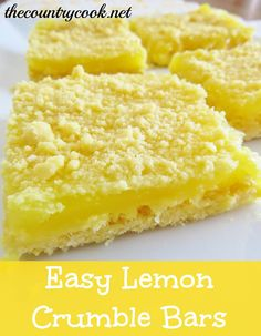 3 Ingredient Lemon Crumble Bars......yellow cake mix, butter and lemon pie filling.