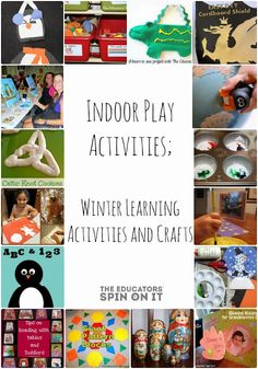 The Educators' Spin On It: Indoor Play Activities; Winter Learning Activities and Crafts