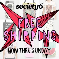 FREE Shipping on Society6 orders today, worldwide!  Excludes Framed Prints, Canvas & Rugs