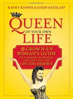Queen of Your Own Life: The Grown-Up Woman's Guide to Claiming Happiness and Getting the Life You Deserve by Cindy Ratzlaff. $12.89. Author: Cindy Ratzlaff. 168 pages. Publisher: Harlequin (March 30, 2010)