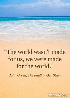 Headed to The Fault in Our Stars this summer? Share these words from the best-selling novel and inspire others to leave their mark on the world with a new community service project! Here's a resource to get you started!  #bullying #quote #johngreen #thefaultinourstars #tfios