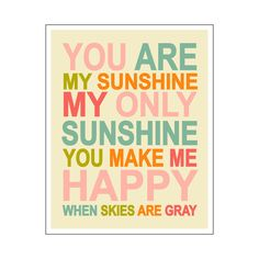 You Are My Sunshine... 8x10 inch print by Finny and Zook. $14.00, via Etsy. For Oaklee