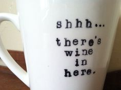 "Love this: ""Shhh... There's wine in here."" Coffee mug by ChantillyStay on Etsy, $10.00"