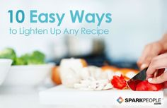 10 Easy Ways to Lighten Up Any Recipe | via @SparkPeople #food #health #diet
