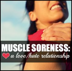 Who else has a love/hate relationship with muscle soreness?