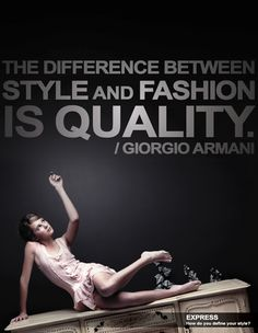 The Difference Between Style and Fashion is Quality - Famous Fashion Quotes