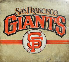 San Francisco Giants---LOVE this sign!