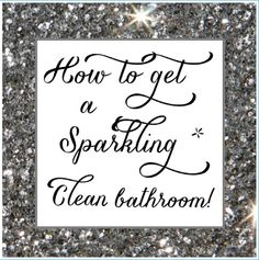 How To Get A Sparkling Clean Bathroom