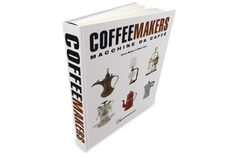 Coffee Makers: an encyclopedia of the coffee maker.