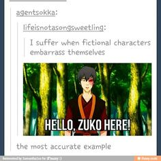 I remember watching this episode for the first time, and I felt so much secondhand embarrassment for Zuko, I had to pause the video for a minute.