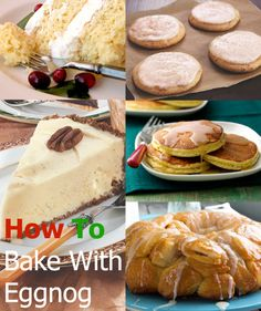 HOW TO: Bake with Eggnog #howto #eggnog