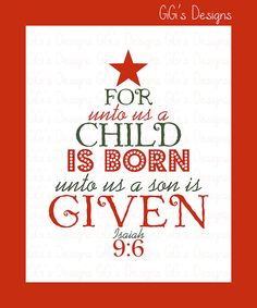 Love this Christmas printable. For unto us a child is born, unto us a son is given Isaiah 9:6.