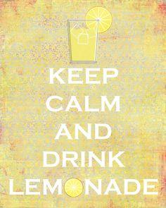 Keep Calm & Drink Lemonade--perfect for Summer