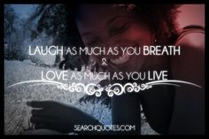 love, life, laughter, inspirational Quotes