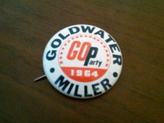 Button for Barry Goldwater, the Republican Party's nominee for president in 1964.