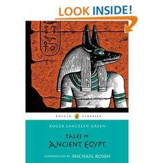 Waldorf ~ 5th grade ~ Resource ~ Ancient Egypt ~ Tales of Ancient Egypt - Roger Lancelyn Green