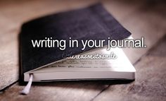 writing in your journal.