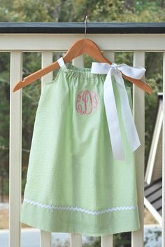 Monogrammed pillowcase dress - So Classic and Sweet!
