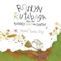 April 14, 2014. Roslyn Rutabaga is a rabbit. One day she has a plan to dig the biggest hole on earth. Will she succeed?