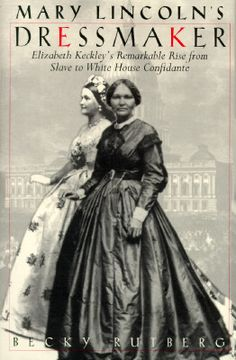 ELIZABETH KECKLEY: A FREED SLAVE AND THE FIRST FEMALE BLACK FASHION DESIGNER IN WHITE HOUSE fashion place, book, hairstyl, white hous, black fashion designers