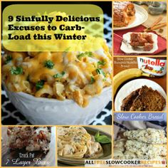 Because it's still winter, we're giving you full license to indulge in some awesomely carb-filled winter comfort foods! In fact, at AllFreeSlowCookerRecipes.com, we've got 9 sinfully delicious excuses to carb-load while you still can!