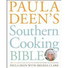 Paula Deen Southern Cooking Bible