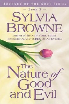 Sylvia Browne - The Nature of Good and Evil
