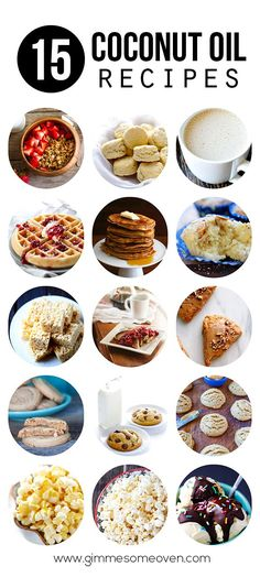 15 Coconut Oil Recipes -- for breakfast, snacking and even dessert!   gimmesomeoven.com