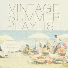 Vintage summer playlist.