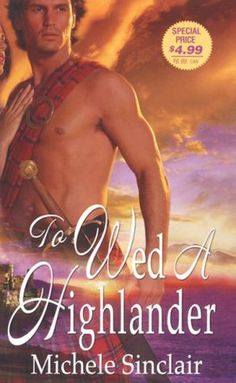 To Wed A Highlander (McTiernay Brothers, #2) ~ Michele Sinclair