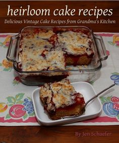 Heirloom Cake Recipes: Delicious Cake Recipes from Grandma's Kitchen ...