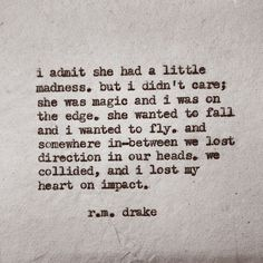 We collided.. And I lost my heart on impact.