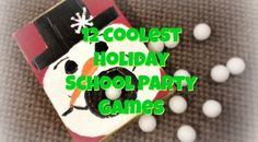 12 Coolest Holiday School Party Games, Hungry Snowman, Winter Dress Relay, Snowman-Snowman Where's Your Nose?, Penguin Obstacle Course, Melting Snowman Word Game,  Snowball and Spoon Relay, Draw Your Own Snowman, Winter Pictionary, Holiday Minute to Win It Games