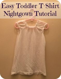 First Time Mom and Losing It: Easy Toddler T-Shirt Nightgown Tutorial #toddler #tutorial #sewing #easy #diy #nightgown #pajamas #pjs