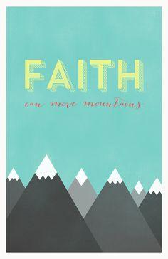 FAITH CAN MOVE MOUNTAINS 2 Art Print