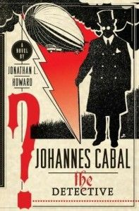 Johannes Cabal the Detective (also great!)
