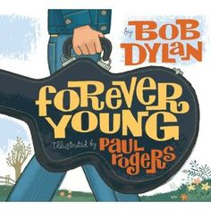 """Forever Young"" by Bob Dylan"