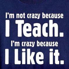 I'm crazy because I like it! LOL