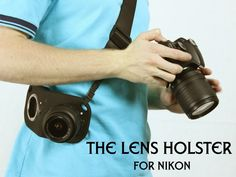 The Lens Holster for Nikon! by Preston Turk, via Kickstarter.  The Lens Holster is an incredibly convenient way to carry and switch your lenses. Changing lenses has never been easier!