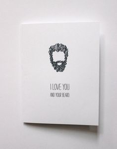 Beard Love Greeting Card READY TO SHIP by hazelwonderland on Etsy, $4.00 - for the hubs :)