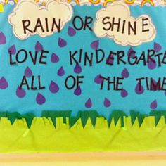 Rain or shine, we love kindergarten all of the time!