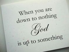 Yes--- God is always up to something!